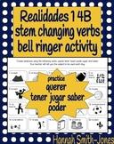 Realidades 1 4B stem changing verbs bell ringer activity