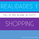 Spanish 1 Shopping  Fill in the Blank, Realidades 1: 7B