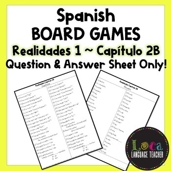 Realidades 1 Chap 2B Board Game Question Sheet ONLY