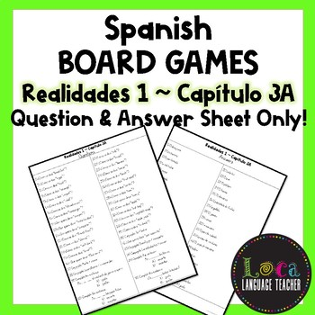 Realidades 1 Chap 3A Board Game Question Sheet ONLY