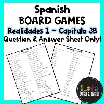 Realidades 1 Chap 3B Board Game Question Sheet ONLY