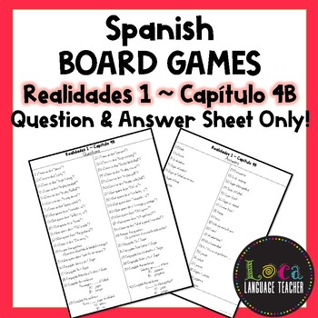 Realidades 1 Chap 4B Board Game Question Sheet ONLY