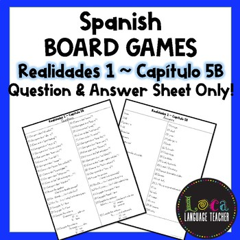 Realidades 1 Chap 5B Board Game Question Sheet ONLY