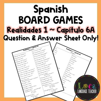 Realidades 1 Chap 6A Board Game Question Sheet ONLY