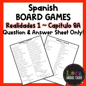 Realidades 1 Chap 8A Board Game Question Sheet ONLY