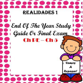 Realidades 1 Final Study Guide / Exam Ch PE - Ch 5