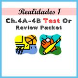 Realidades 1 Unit 4A - 4B Test / Exam