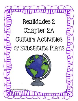 Realidades 2 2A Cultural Activities-Read and Respond