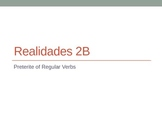 Realidades 2 - 2B (Grammar - Preterite)