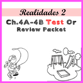 Realidades 2 Ch 4A - 4B Test or Vocab and Grammar Packet