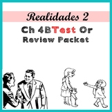 Realidades 2 Ch 4B Test Or Review Packet / Spanish II