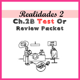Realidades 2 Ch 2B Test or Review Packet