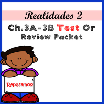 Realidades 2 Ch 3A and 3B Test or Unit Review