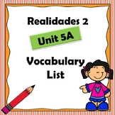 Realidades 2 Ch 5A Vocabulary List / Vocabulario / Spanish
