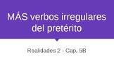 Realidades 2: Ch. 5B Irregular Preterite (Venir, Decir, Tr