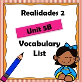 Realidades 2 Ch 5B Vocabulary List / Vocabulario / Spanish
