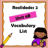 Realidades 2 Ch 6B Vocabulary List / Vocabulario / Spanish