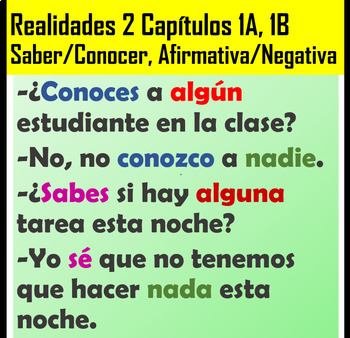 Realidades 2 Chapters 1A/1B Saber/Conocer and Affirmative/Negative