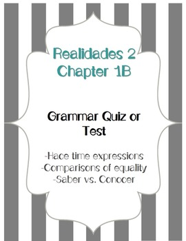 Realidades 2 Grammar Quiz / Test for Chapter 1B