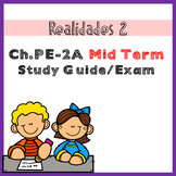 Realidades 2 Midterm Exam / Study Guide or Practice Packet Ch PE - 2A