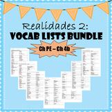 Realidades 2 Vocabulary / Vocabulario lists Chap PE to Ch 4B - Vocab