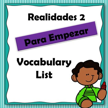Realidades 2 Para Empezar Unit Vocabulary list / PE Unit Spanish