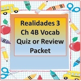 Realidades 3 Ch 4B Vocab Quiz  - Test or Practice