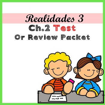 Realidades 3 Ch 2 Test or Review Packet