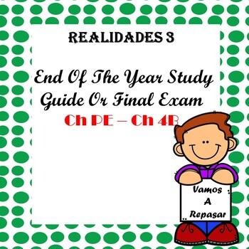 Realidades 3 Final Study guide / Exam Ch PE - Ch 4B