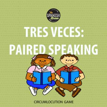 "Realidades Spanish 3 vocabulary circumlocution game ""tres veces"" Ch 4 BUNDLE"