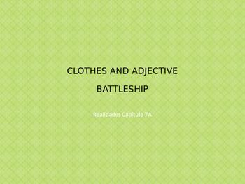 Realidades 7A - CLOTHES AND ADJECTIVES BATTLESHIP