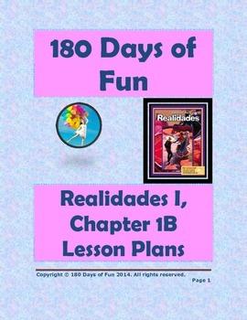 Realidades 1, 1B Chapter Lesson Plan