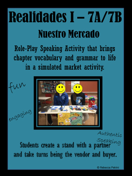 Realidades I 7A/7B  - Authentic Speaking Activity - Market Role-Play