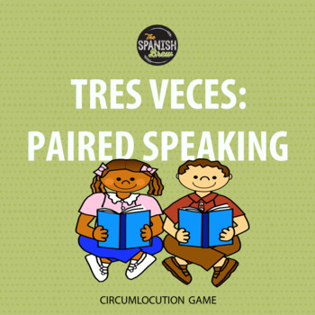 "Realidades Spanish 3 vocabulary circumlocution game ""tres veces"" Ch 9 BUNDLE"