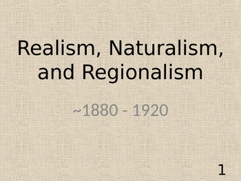 Realism, Naturalism, Regionalism, and Kate Chopin