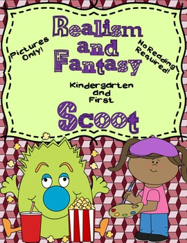 Realism and Fantasy Scoot No Reading Required