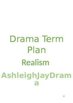 Realism and Stanislavski 12 WEEK TERM PLAN Drama for 3 age groups