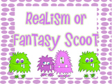 Realism or Fantasy Scoot