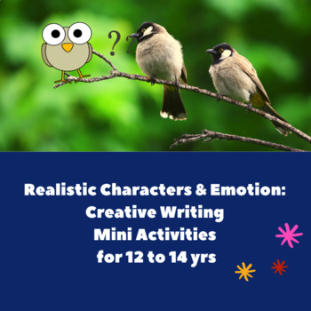 Realistic Characters and Emotion: Creative Writing Mini Activities_12 to 14 yrs