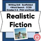 Writing Realistic Fiction Scaffolded Unit CCSS 3-6 Print a