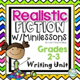 Realistic Fiction Writing Unit SHOW NOT TELL ~ Fictional N