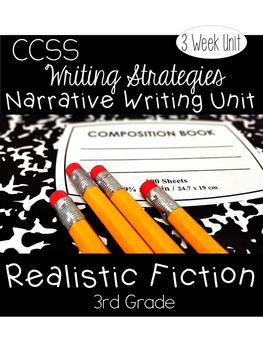 Realistic Fiction Narrative CCSS Writing Unit 3rd Grade