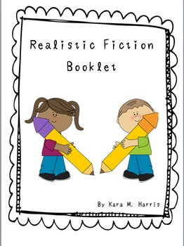 Realistic Fiction Writing Booklet with Differentiated Activities