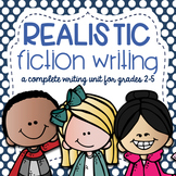 Realistic Fiction Writing Unit (Common Core Aligned)- UPDATED!