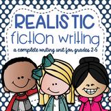 Realistic Fiction Writing Unit (Common Core Aligned)