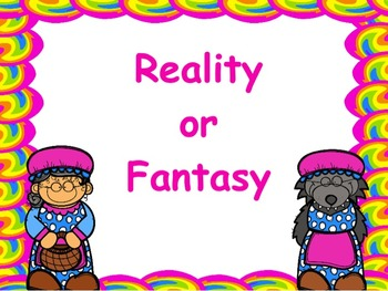 Reality and Fantasy: Flipchart and Worksheets