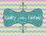 Reality -vs- Fantasy
