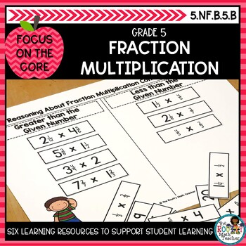 Reasoning About Multiplying Fractions- Math Center Activity and Printables Pack