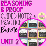 Reasoning & Proof (Unit 2) - Guided Notes & Practice BUNDLE