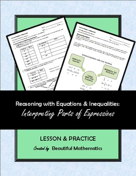 Reasoning with Equations & Inequalities:  Interpreting Parts of Expressions